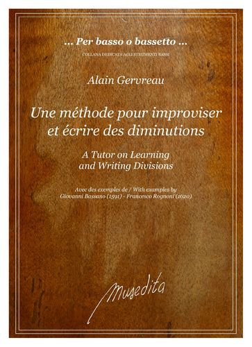 Une méthode pour improviser et écrire des diminutions / A Tutor on Learning and Writing Divisions